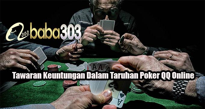 Tawaran Keuntungan Dalam Taruhan Poker QQ Online